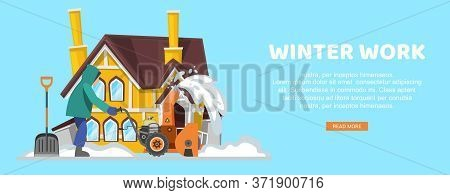 Inscription Winter Work, Blue Banner, Snow Removal, Man Removes Snowdrifts From Street. Cartoon Styl