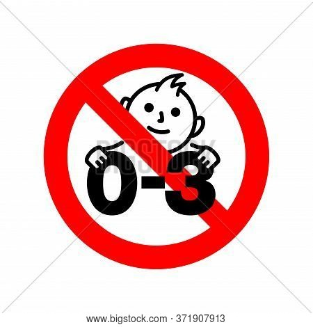 Not Suitable For Children Under 3 Years Prohibition Sign With Crossed Out Baby Face And 0-3 - Isolat