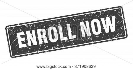 Enroll Now Stamp. Enroll Now Vintage Gray Label. Sign