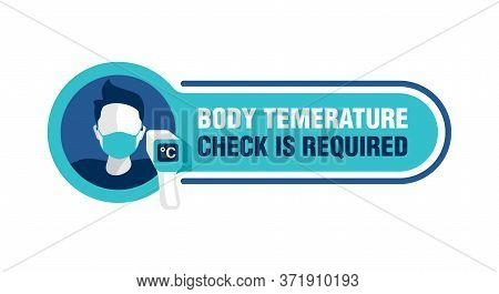Body Temperature Check Is Required Sign - Temperature Meter In Hand And Human Profile In Face Mask -