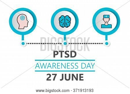 Post Traumatic Stress Disorder Awareness Day Is Celebrated In 27 June. Ptsd Month Vector For Poster,