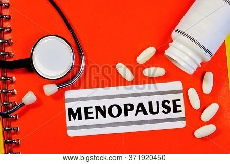Menopause-the Inscription Of The Text On The Form In The Medical Folder. Diagnosis By A Doctor. Medi