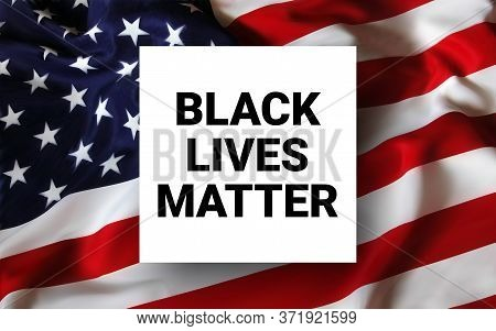 Black Lives Matter Calligraphic Text And Usa Flag Vector Illustration. Stop Racism. I Can T Breathe.
