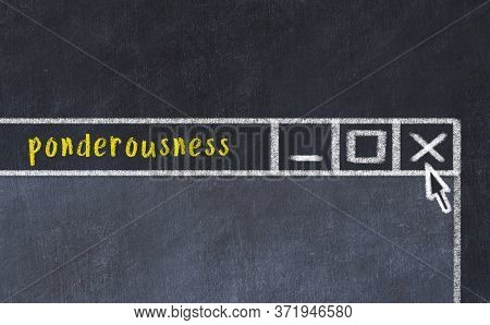 Chalk Sketch Of Closing Browser Window With Page Header Inscription Ponderousness