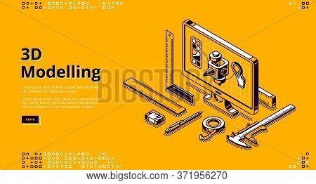 3d Modelling Banner. Software For Digital Render Object, Development Design For Print. Vector Landin