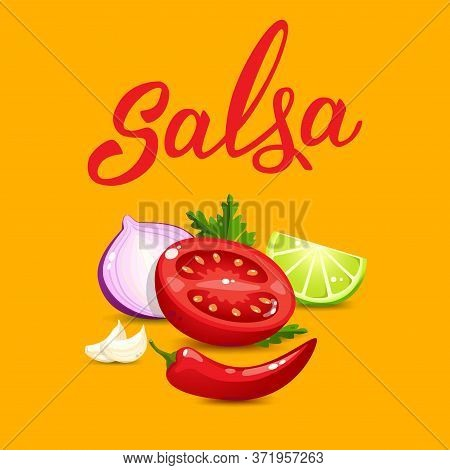 Quality Ingredients  For Salsa Sauce Cartoon Style And Original Handwritten Text Salsa. Vector Illus