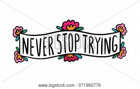 Never Stop Stying Hand Drawn Vector Illustration In Cartoon Doodle Style Label Creative Lettering