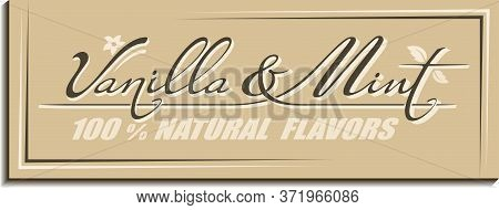 Calligraphic Handwritten Text Vanilla & Mint Flavors With Melissa Leaves, Flower, Pod Icon. Vintage