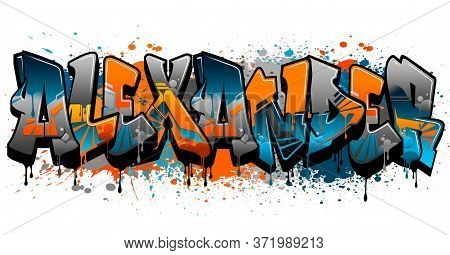 Alexander. A Cool Graffiti Name Illustration Inspired By Graffiti And Street Art Culture. Vivid Vibr