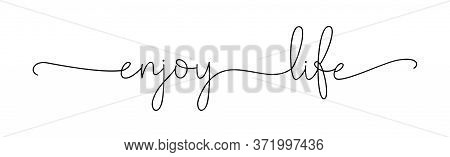 Enjoy Life. Positive Lettering Typography Script Quote Enjoy Life. Poster, Card, Vector Design Banne