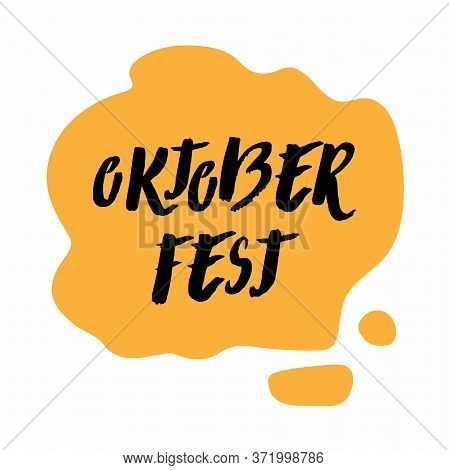 Oktoberfest Lettering. Yellow Liquid. Sticker With Black Word. Vector Handwritten Illustration. Okto