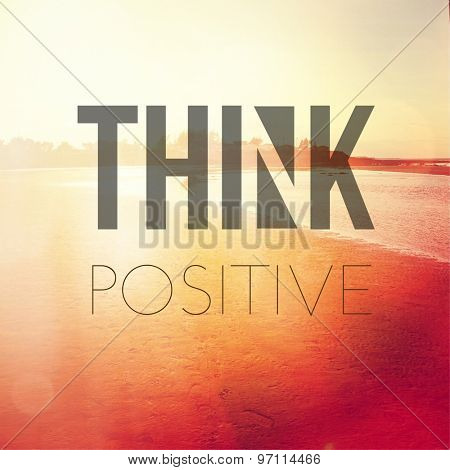 Inspirational Typographic Quote - Think Postive