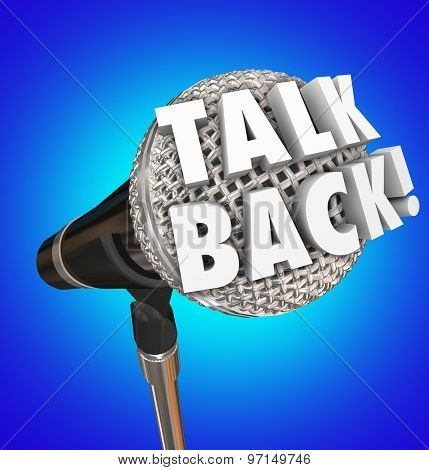 Talk Back words on microphone for comment, feedback or speaking opinion before an audience, in an interview talk show or podcast