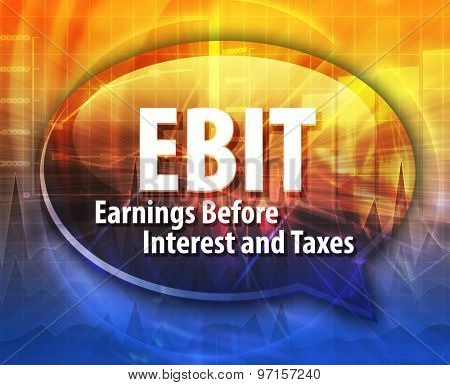 word speech bubble illustration of business acronym term EBIT Earnings Before Interest and Taxes