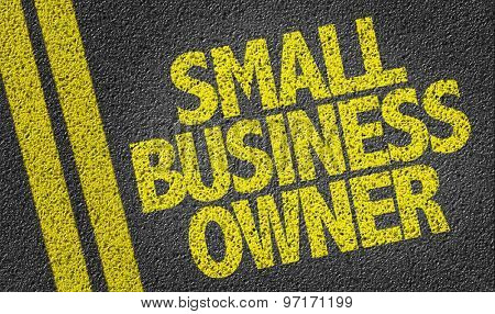 Small Business Owner written on the road