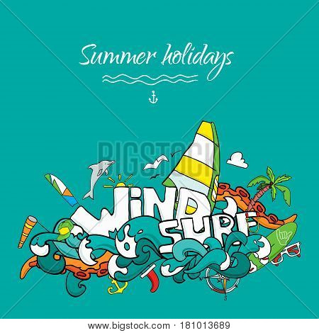 Vector card of windsurfing. Board with a sail wetsuit surfboard wind sail. All for lovers of active holidays at sea and active lifestyle. Family summer holiday. Good vector flyer or banner
