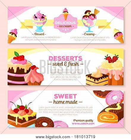 Bakery desserts and homemade cakes vector banners. Design of pastry and biscuits, cheesecake or brownie and charlotte tortes and pies, donuts and chocolate muffin, cookies and ice cream for patisserie