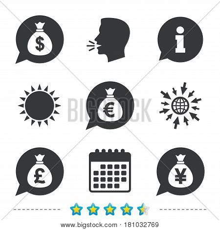 Money bag icons. Dollar, Euro, Pound and Yen speech bubbles symbols. USD, EUR, GBP and JPY currency signs. Information, go to web and calendar icons. Sun and loud speak symbol. Vector