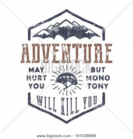 Vintage hand drawn mountain explorer label. Old style inspiration quote - Adventure may hurt you. but monotony will kill you . Retro color design. With climbing gear - helmet and sun bursts. Vector.