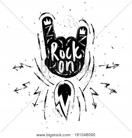 Rock on lettering. Rock and Roll hand sign. Print, hipster vintage label, graphic design with grunge effect.