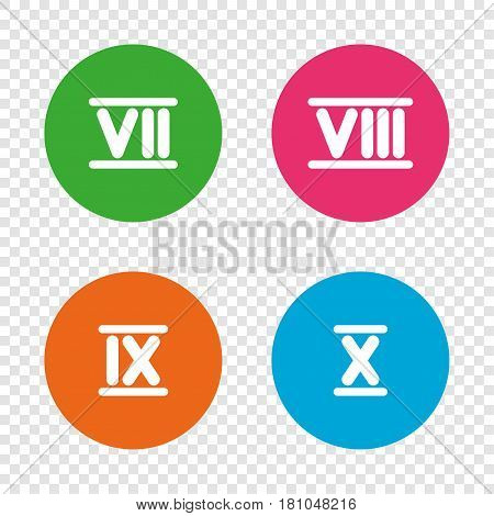 Roman numeral icons. 7, 8, 9 and 10 digit characters. Ancient Rome numeric system. Round buttons on transparent background. Vector