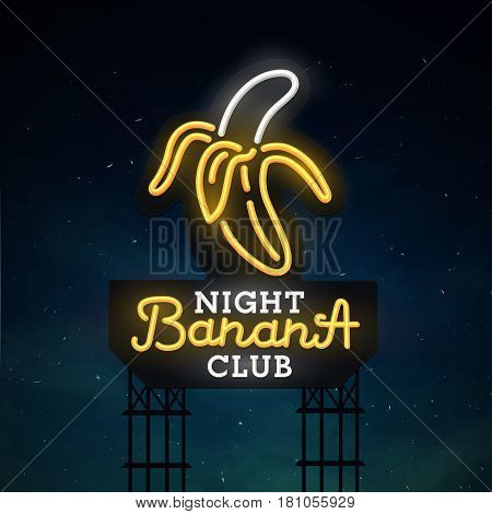 Night club road sing. City sign neon. Logo, emblem. Banana  neon sign, bright signboard, light banner.