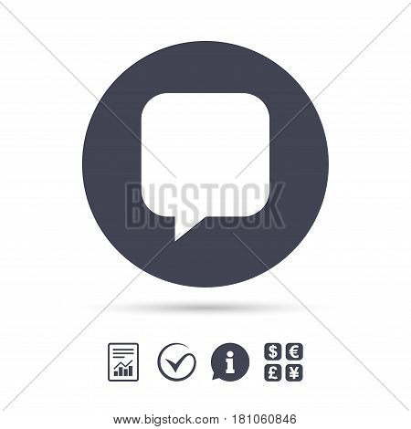 Chat sign icon. Speech bubble symbol. Communication chat bubbles. Report document, information and check tick icons. Currency exchange. Vector