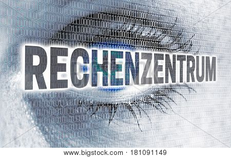 Rechenzentrum (in german Data center) eye with matrix looks at viewer concept.