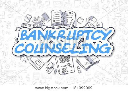 Bankruptcy Counseling - Hand Drawn Business Illustration with Business Doodles. Blue Inscription - Bankruptcy Counseling - Cartoon Business Concept.