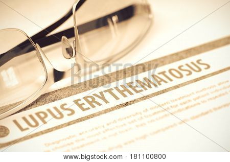 Diagnosis - Lupus Erythematosus. Medical Concept on Red Background with Blurred Text and Glasses. Selective Focus. 3D Rendering.