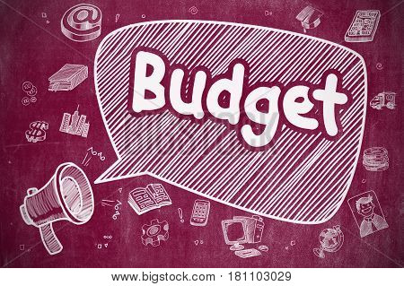 Budget on Speech Bubble. Doodle Illustration of Screaming Mouthpiece. Advertising Concept. Business Concept. Megaphone with Wording Budget. Hand Drawn Illustration on Red Chalkboard.