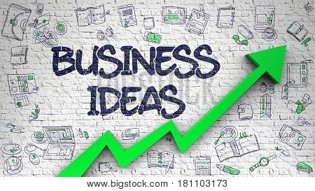 Business Ideas - Increase Concept. Inscription on White Wall with Hand Drawn Icons Around. Business Ideas Inscription on Line Style Illustration. with Green Arrow and Doodle Design Icons Around. 3d.