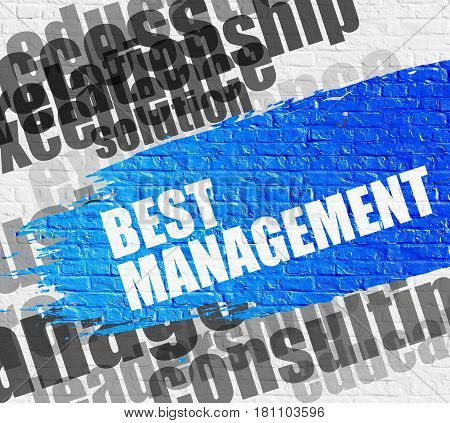 Education Service Concept: Best Management on the Blue Distressed Brush Stroke. Best Management - on the Brick Wall with Word Cloud Around. Modern Illustration.