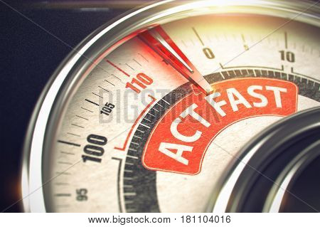Dial with Red Needle Pointing the Inscription Act Fast on the Red Label. Act Fast Rate Conceptual Balance with Inscription on Red Label. Business Concept. 3D Illustration.