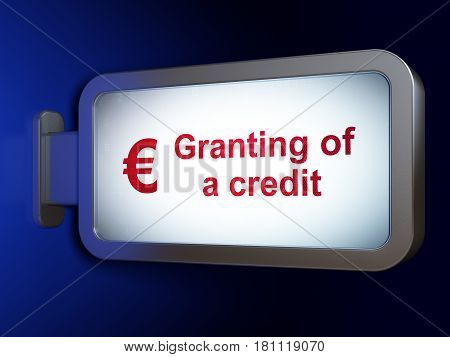 Money concept: Granting of A credit and Euro on advertising billboard background, 3D rendering