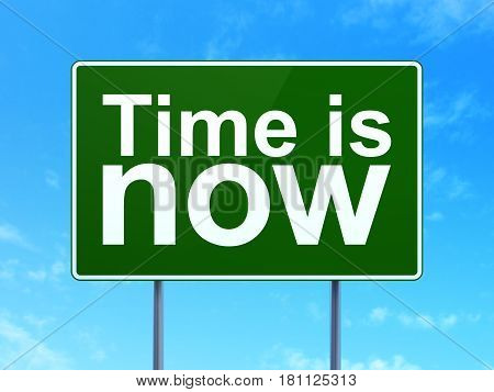 Timeline concept: Time is Now on green road highway sign, clear blue sky background, 3D rendering