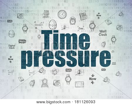 Time concept: Painted blue text Time Pressure on Digital Data Paper background with  Hand Drawing Time Icons