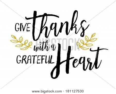 Give Thanks with a Grateful Heart vector Typography Design poster with Gold Laurel Accents on white background