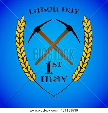 May Day. May 1st. Labor Day background with crossed pickaxes and wheat ears over blue. Poster, greeting card or brochure template, symbol of work and labor, vector icon