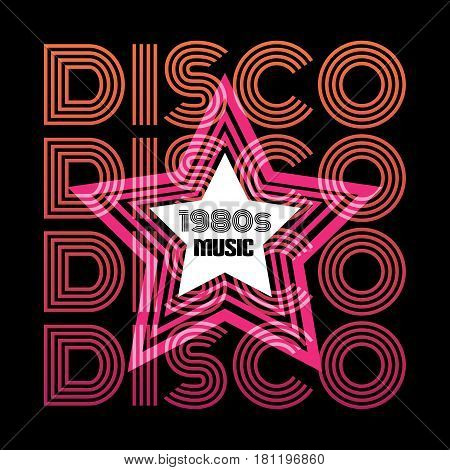 Quote typographical background in minimalistic disco style with star. Colorful template for card poster banner print for t-shirt.
