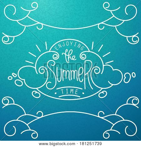 Enjoying the Summer time. Hand drawn lineart composition and lettering for decoration. Stylized sky with clouds. Vector doodle design