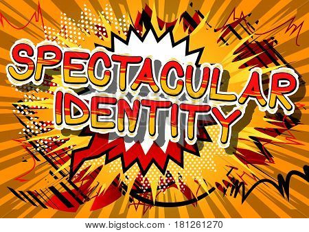 Spectacular Identity - Comic book style word on abstract background.