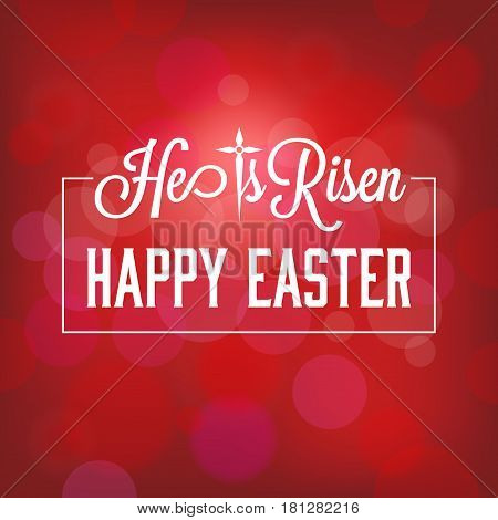 easter background, he is risen with bokeh background
