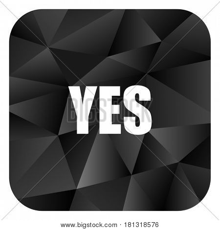 Yes black color web modern brillant design square internet icon on white background.