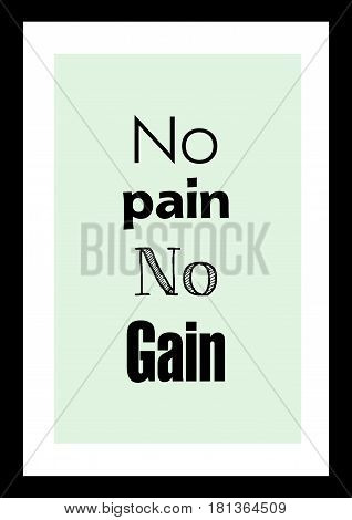 Lettering quotes motivation about life quote. Calligraphy Inspirational quote. No pain, no gain.