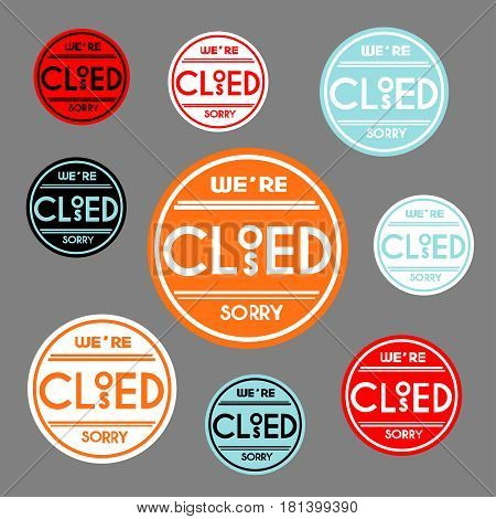 Set of nine colorful images with text We're closed, sorry on a grey background. Vector illustration.