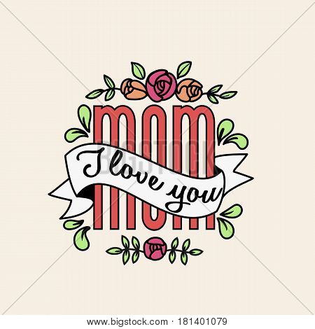 I love you mom text with vintage ribbon and flowers. Happy mother day holiday sticker for gift and greeting card