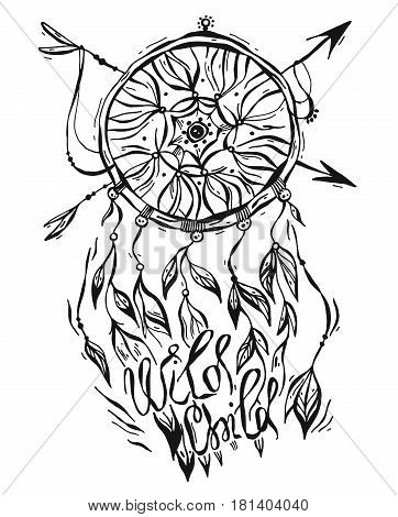 Hand drawn vector lined illustration of ink tribal dream catcher and Wild Child quote lettering in bo ho style.Native american poster.Indian talisman dream catcher with feathers and arrows.