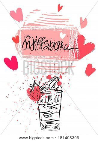 Hand drawn vector abstract card of Strawberry milkshake.Design for birthday kids menu, sweet shop, milkshake cafe, sweet store.
