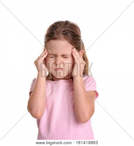 Little girl suffering from headache on white background